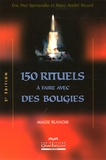Eric-Pier Sperandio et Marc-André Ricard - 150 rituels à faire avec des bougies - Magie blanche.