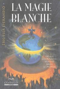 Eric-Pier Sperandio - La magie blanche.