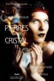 Eric Pier Sperandio - Le guide pratique des pierres et du cristal - De la boule de cristal aux amulettes.
