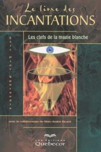 Le livre des incantations. Les clefs de la magie blanche.pdf