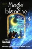 Eric-Pier Sperandio et Marc-André Ricard - Magie blanche - Tome 4, La sorcière du supermarché.