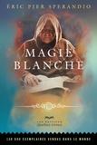 Eric Pier Sperandio - Magie blanche.