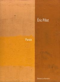 Eric Pillot - Parois.