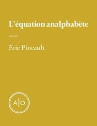 Eric Pineault - L'équation analphabète.