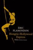 Eric Plamondon - 1984 Tome 1 : Hongrie-Hollywood Express.