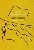 Eric Plamondon - 1984 Tome 2 : Mayonnaise.