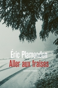 Eric Plamondon - Aller aux Fraises.