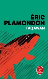 Télécharger l'ebook pdb Taqawan  (French Edition) par Eric Plamondon 9782253258766