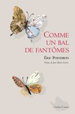 Eric Poindron - Comme un bal de fantômes - Camaraderie & chemins chuchotés.