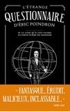 Eric Poindron - L'étrange questionnaire d'Eric Poindron - Ou Le livre qu'il vous faudra en partie écrire (ou dessiner).