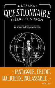 Létrange questionnaire dEric Poindron - Ou Le livre quil vous faudra en partie écrire (ou dessiner).pdf