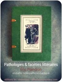 Eric Poindron - Pathologies & facéties littéraires.