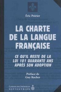 Eric Poirier - La charte de la langue française - Ce qu'il reste de la loi 101 quarante ans après son adoption.