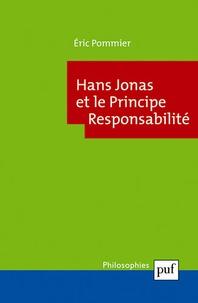 Eric Pommier - Hans Jonas et le Principe Responsabilité.