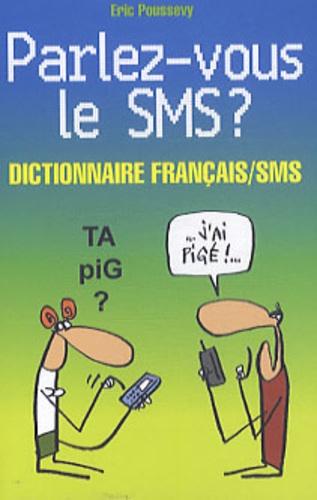 Parlez Vous Le Sms Dictionnaire Bilingue Francais Sms