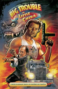 Eric Powell et Brian Churilla - Big Trouble in Little China Tome 1 : L'enfer de Midnight Road & Les fantômes des tempêtes.