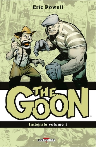 Eric Powell - The Goon - Intégrale volume I.