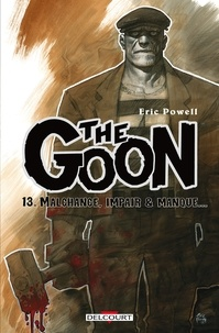 Eric Powell - The Goon Tome 13 : Malchance, impair & manque....