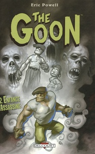 Eric Powell - The Goon Tome 2 : Enfance assassine.
