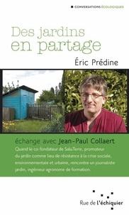 Eric Prédine - Des jardins en partage.