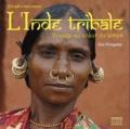 Eric Pringarbe - Peuples méconnus de l'Inde tribale.