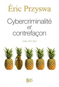 Eric Przyswa - Cybercriminalité et contrefaçon.
