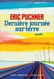 Eric Puchner - Dernière Journée sur Terre.