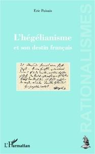 Eric Puisais - L'hégélianisme et son destin français.
