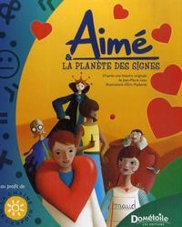 Eric Puybaret et Jean-Marie Leau - Aimé & la planète des signes. 1 CD audio