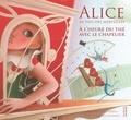 Eric Puybaret et Lewis Carroll - Alice au pays des merveilles - A l'heure du thé avec le Chapelier.