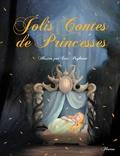 Eric Puybaret et Charlotte Grossetête - Jolis contes de princesses.