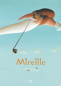 Eric Puybaret et Anne-Fleur Drillon - Mireille.