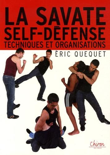 Eric Quequet - La savate self-défense - Techniques et organisations.