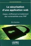 Eric Quinton - La sécurisation d'une application web - Risque, chiffrement et traitement des vulnérabilités avec PHP.