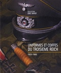 Eric Rayot - Uniformes et coiffes du Troisième Reich - Collection Eric Rayot.