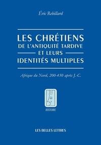 Histoiresdenlire.be Le chrétiens de l'Antiquité tardive et leurs identités multiples - Afrique du Nord, 200-450 après J-C Image