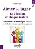Eric Remacle - Aimer ou juger - La décision de chaque instant.