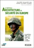 Eric Remacle et  Collectif - La nouvelle architecture de sécurité en Europe.
