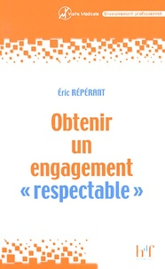 "Eric Repérant - Obtenir un engagement ""respectable"" - Les étapes de la communication en visite médiacle."