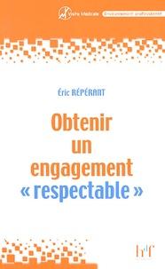 """Eric Repérant - Obtenir un engagement """"respectable"""" - Les étapes de la communication en visite médiacle."""