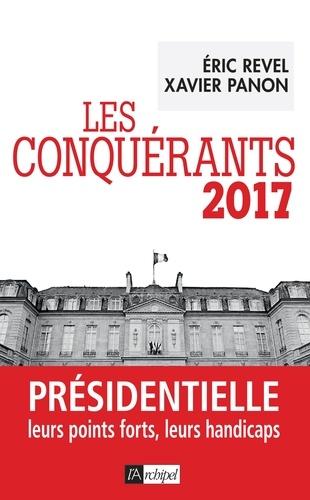 Les conquérants 2017. Présidentielle, leurs points forts, leurs handicaps