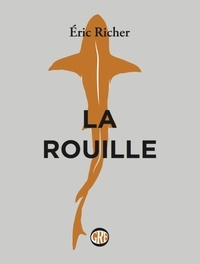 Eric Richer - La rouille.