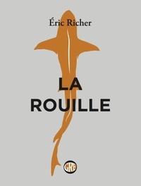 Eric Richer - La rouille.