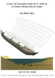 Eric Rieth - L'épave de la première moitié du XVe siècle de la Canche à Beutin (Pas-de-Calais) - Archéologie nautique d'un caboteur fluvio-maritime et d'un territoire fluvial.