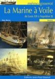 Eric Rieth - La marine à voile de Louis XIII à Napoléon III.