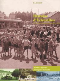 Eric Robert - Histoire d'Echirolles - Tome 2, 1939-1971 l'émergence d'une ville.