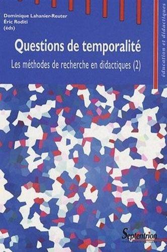 Les méthodes de recherche en didactiques. Tome 2, Questions de temporalité