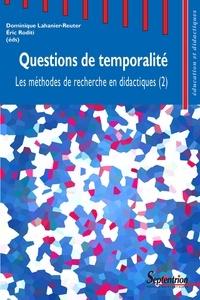 Eric Roditi et Dominique Lahanier-Reuter - Les méthodes de recherche en didactiques - Tome 2, Questions de temporalité.