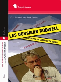 Eric Rodwell et Mark Horton - Les dossiers Rodwell.