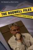 Eric Rodwell et Mark Horton - The Rodwell Files - Secrets of a Bridge Champion.